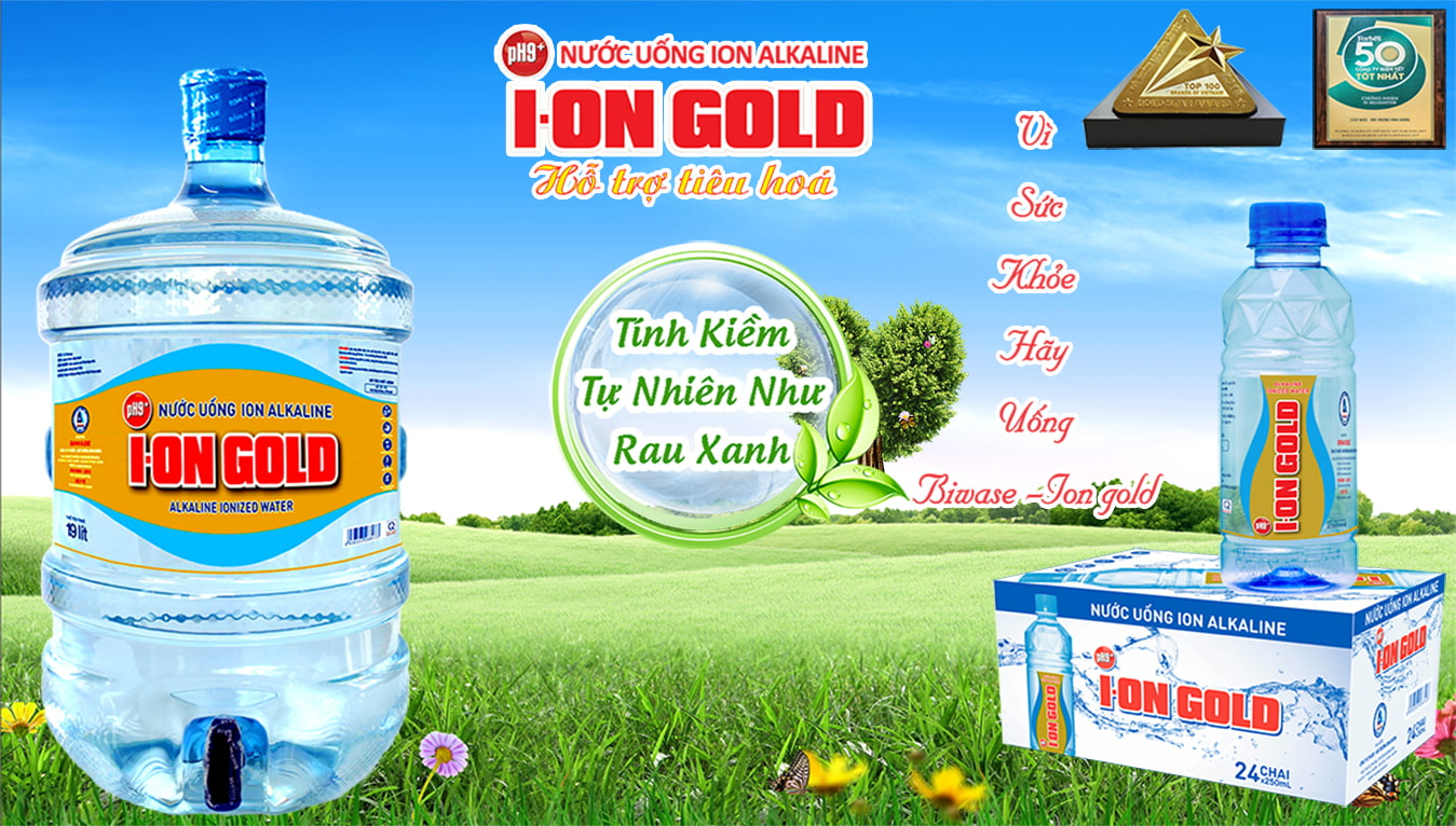 Nuoc Ion Gold, Nuoc Ion Life, Nuoc Ion Kiem